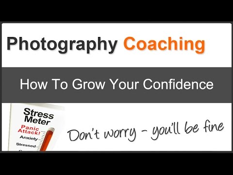 Photography Tips: Confidence As a Photographer