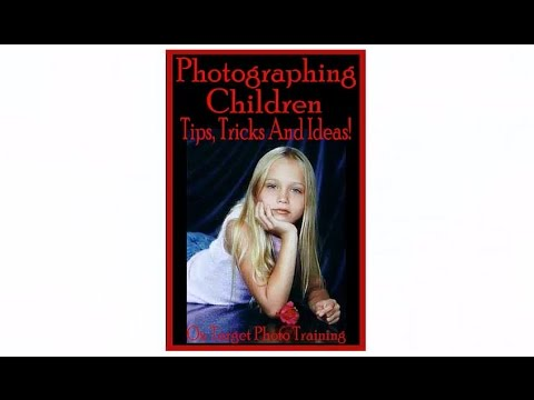 Photographing Children | How To Be A Good Photographer | Photography Ideas | DSLR Tips