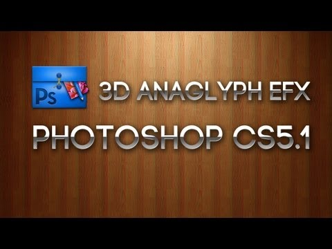 3D Anaglyph Efx | Photoshop CS5.1
