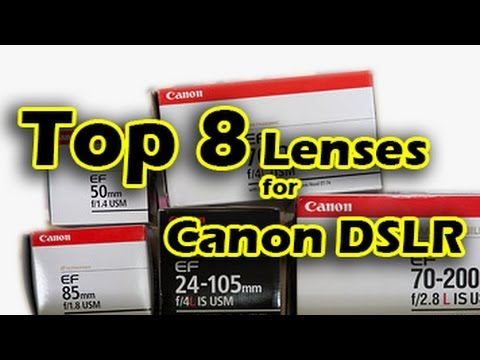Top 8 Lenses for Canon DSLR