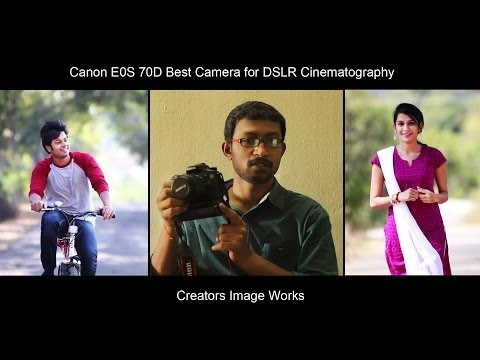 Canon 70D Best camera for DSLR Cinematography