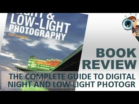 Book Review | The Complete Guide To Digital Night And Low-Light Photography