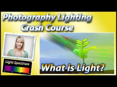 What Is Light? – Photography Lighting Training Tutorial Video