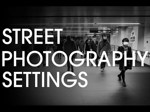 Street Photography Settings (for beginners)