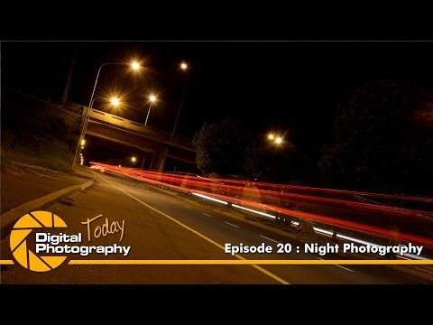 Episode 20 – Night Photography [Digital Photography Today]
