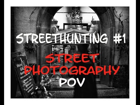 STREETHUNTING #1 – Street Photography – POV