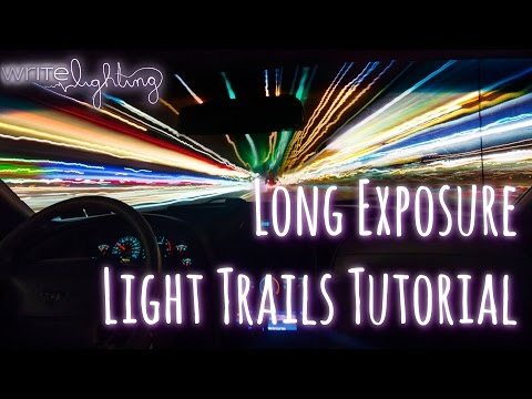 Creative Long Exposure Light Trails Tutorial
