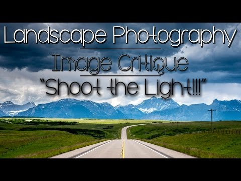 Landscape Photography Critique: Shoot the Right Light!