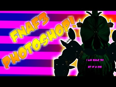 FIVE NIGHTS AT FREDDY'S 3 PHOTOSHOP!