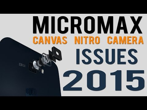 Micromax Canvas Nitro: Issues with it's Camera…