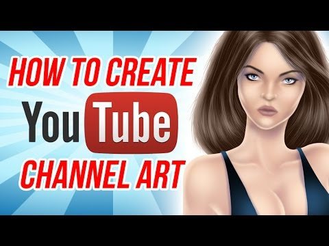 How to create YouTube channel art!