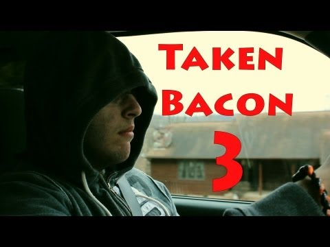 Taken Bacon 3 : TRAILER : F-Stop Films