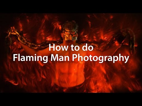 How to do Flaming Man Photography