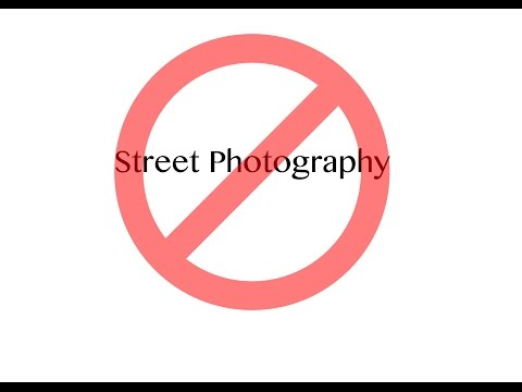 STREET PHOTOGRAPHY IS BANNED?!