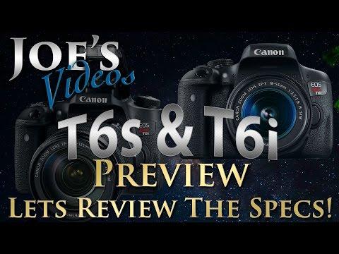 Canon EOS T6i (750D) & T6s (760D) Digital SLR Preview, Lets Review The Specs  | Joe's Videos