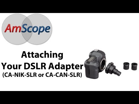 Attaching your DSLR Adapter to your Microscope (Model CA-NIK-SLR / CA-CAN-SLR)