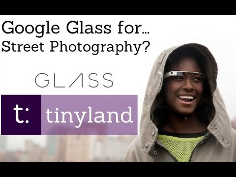 Google Glass for … Street Photography?